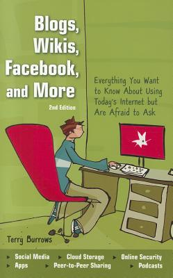 Blogs, Wikis, Facebook, and More By Burrows, Terry
